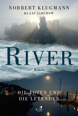 RIVER. Die Toten und die Lebenden