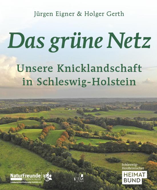 Das grüne Netz. Unsere Knicklandschaft in Schleswig-Holstein