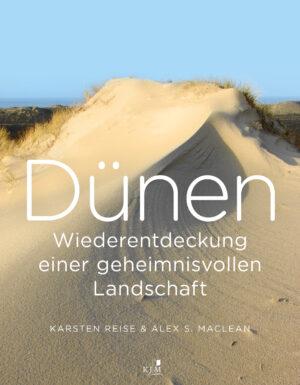 Dünen. Wiederentdeckung einer geheimnisvollen Landschaft