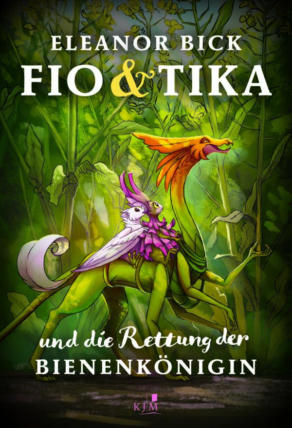 Fio & Tika und die Rettung der Bienenkönigin