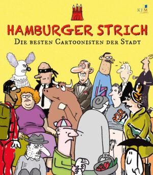 Hamburger Strich. Die besten Cartoonisten der Stadt