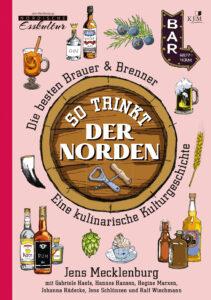 So trinkt der Norden. Eine kulinarische Kulturgeschichte