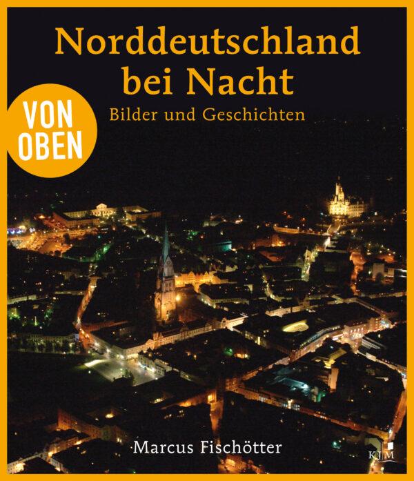 Von oben: Norddeutschland bei Nacht