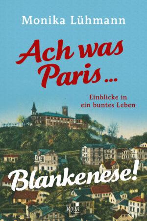 Ach was Paris... Blankenese!