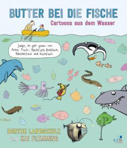 Butter bei die Fische. Cartoons aus dem Wasser