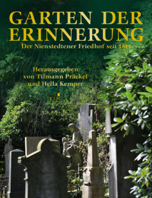Garten der Erinnerung. Der Nienstedtener Friedhof seit 1814